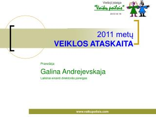 2011 metu VEIKLOS ATASKAITA
