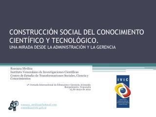 CONSTRUCCI N SOCIAL DEL CONOCIMIENTO CIENT FICO Y TECNOL GICO.  UNA MIRADA DESDE LA ADMINISTRACI N Y LA GERENCIA