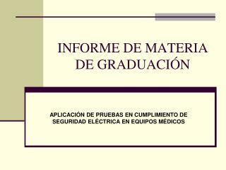 INFORME DE MATERIA DE GRADUACI N