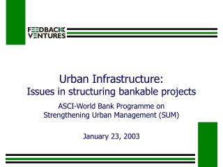 urban infrastructure:  issues in structuring bankable projects