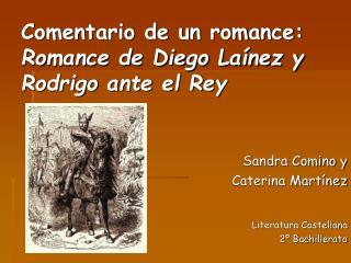 Comentario de un romance: Romance de Diego La nez y Rodrigo ante el Rey