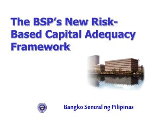 the bsp s new risk-based capital adequacy framework