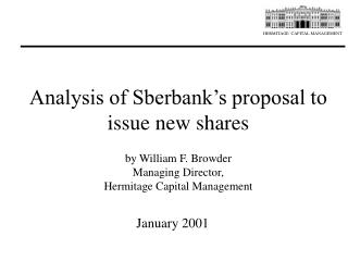 analysis of sberbank s proposal to issue new shares  by william f. browder managing director,  hermitage capital ma