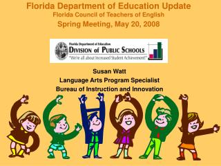 Florida Department of Education Update  Florida Council of Teachers of English Spring Meeting, May 20, 2008