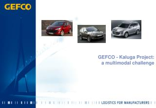 GEFCO - Kaluga Project:  a multimodal challenge