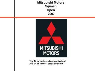 Mitsubishi Motors  Squash  Open  2007