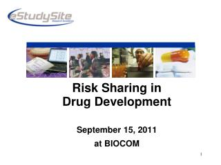 Risk Sharing in Drug Development  September 15, 2011 at BIOCOM