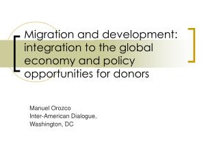 Migration and development: integration to the global economy and policy opportunities for donors