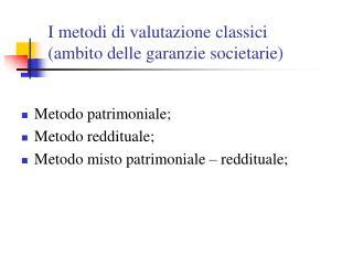 I metodi di valutazione classici  ambito delle garanzie societarie