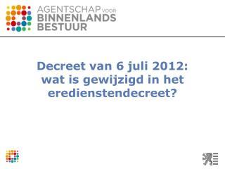 Decreet van 6 juli 2012:  wat is gewijzigd in het eredienstendecreet