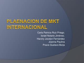 PLAENACION DE MKT INTERNACIONAL