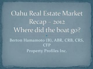 Oahu Real Estate Market Recap   2012 Where did the boat go