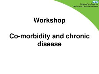 Workshop  Co-morbidity and chronic disease