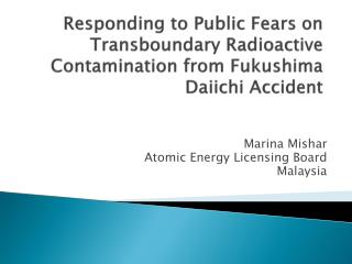 Responding to Public Fears on Transboundary Radioactive Contamination from Fukushima Daiichi Accident