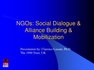 NGOs: Social Dialogue  Alliance Building  Mobilization
