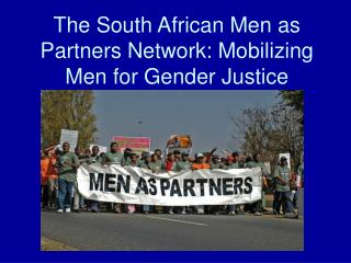 The South African Men as Partners Network: Mobilizing Men for Gender Justice