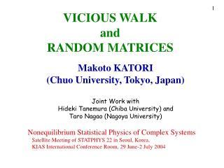 VICIOUS WALK and RANDOM MATRICES