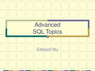 Advanced  SQL Topics