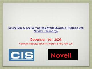 Saving Money and Solving Real World Business Problems with Novells Technology
