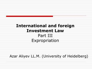 International and foreign Investment Law Part III Expropriation