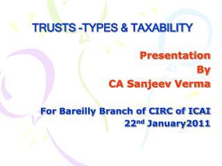 TRUSTS -TYPES  TAXABILITY