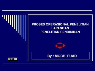 PROSES OPERASIONAL PENELITIAN LAPANGAN PENELITIAN PENDIDIKAN