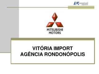 VIT RIA IMPORT AG NCIA RONDON POLIS
