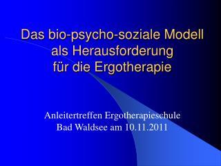 Das bio-psycho-soziale Modell als Herausforderung f r die Ergotherapie