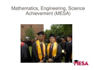 Mathematics, Engineering, Science Achievement MESA