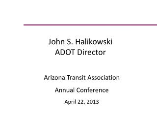 Arizona Transit Association  Annual Conference April 22, 2013