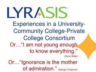 Experiences in a University-Community College-Private College Consortium
