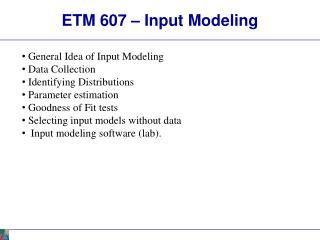 ETM 607   Input Modeling