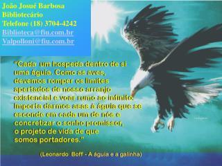 Jo o Josu  Barbosa Bibliotec rio  Telefone 18 3704-4242 Bibliotecafiu.br Valpollonifiu.br