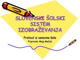 SLOVENSKI  OLSKI SISTEM IZOBRA EVANJA