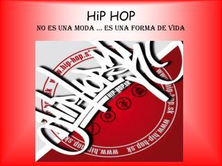 HiP HOP No es una moda   es una forma de vida