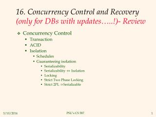 16. concurrency control and recovery only for dbs with updates ..- review