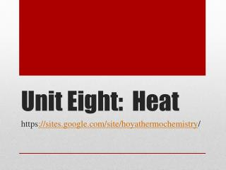 Unit Eight:  Heat
