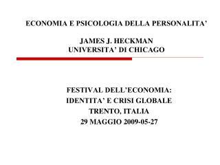 ECONOMIA E PSICOLOGIA DELLA PERSONALITA   JAMES J. HECKMAN UNIVERSITA  DI CHICAGO