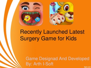 Recently Launched Latest Surgery Game for Kids