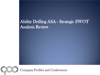 Ability Drilling ASA - Strategic SWOT Analysis Review