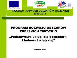 PROGRAM ROZWOJU OBSZAR W WIEJSKICH 2007-2013