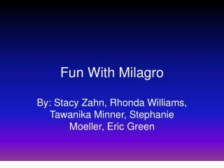 Fun With Milagro