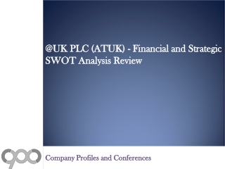 @UK PLC (ATUK) - Financial and Strategic SWOT Analysis Revie