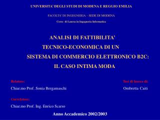 UNIVERSITA  DEGLI STUDI DI MODENA E REGGIO EMILIA  FACOLTA  DI INGEGNERIA   SEDE DI MODENA  Corso  di Laurea in Ingegner