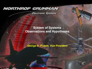 System of Systems Observations and Hypotheses    George E. Pickett, Vice President