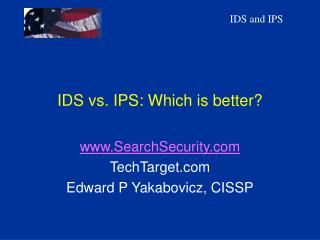 ids vs. ips: which is better