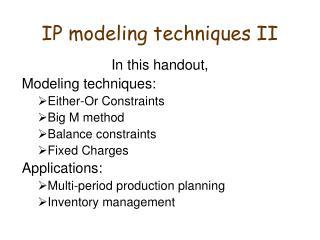 IP modeling techniques II
