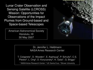 Lunar Crater Observation and Sensing Satellite LCROSS Mission: Opportunities for Observations of the Impact Plumes from