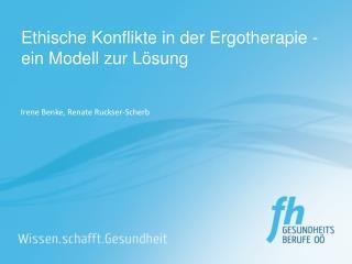 Ethische Konflikte in der Ergotherapie - ein Modell zur L sung