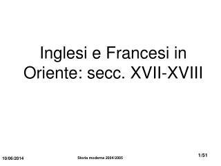 Inglesi e Francesi in Oriente: secc. XVII-XVIII